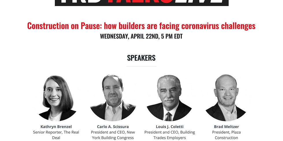 5pm.  REAL DEAL TALKS: Construction on Pause: how builders are facing coronavirus challenges