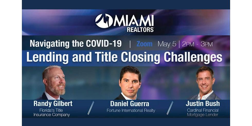2pm.  Miami Realtors Association:  Lending and Title Closing Challenges