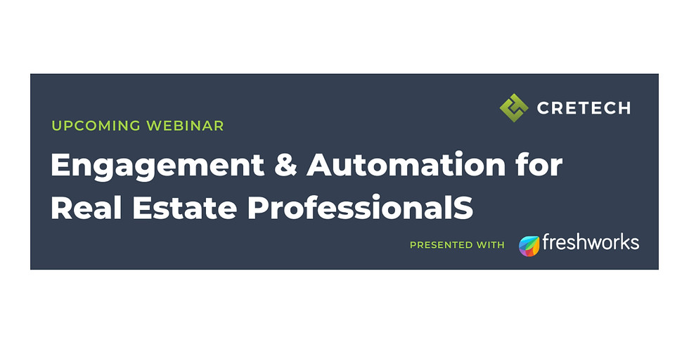 12pm.  ENGAGEMENT AND AUTOMATION FOR REAL ESTATE PROFESSIONALS