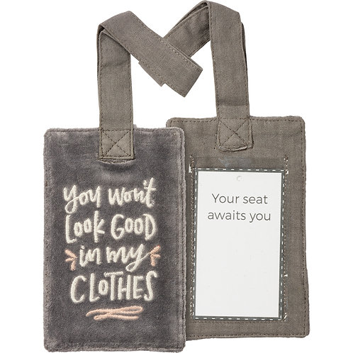 You Won't Look Good Luggage Tags
