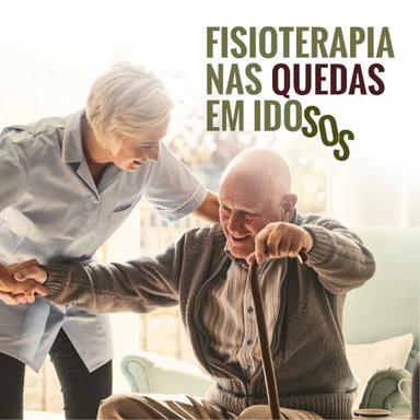 Fisioterapia nas quedas em idosos