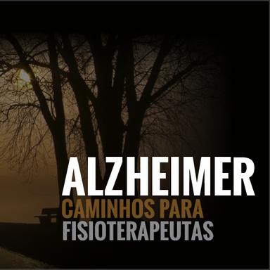 Alzheimer - Caminhos para Fisioterapeutas