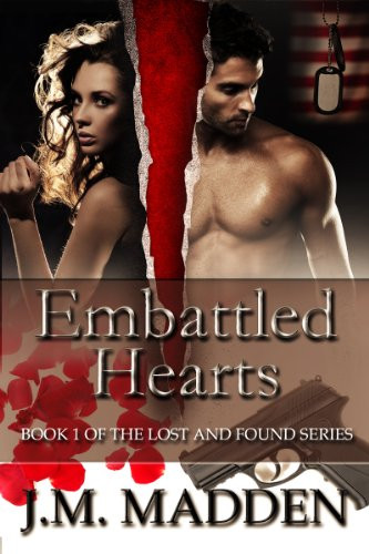 Embattled Hearts (Military Romantic Suspense) (Lost and Found Book 1) by [Madden, J.M.]