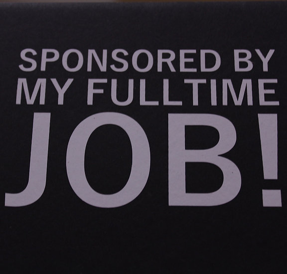 Sponsored By My Full Time Job decal