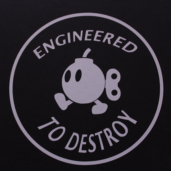 Engineered to Destroy decal