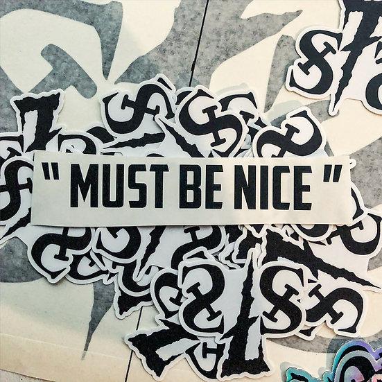 Must Be Nice