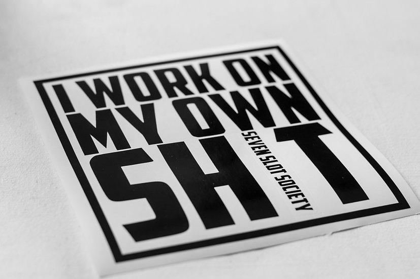 """""""I WORK"""" Decal"""