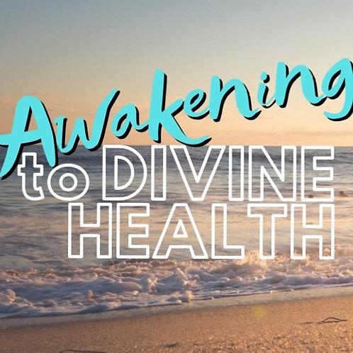 Awakening to Divine Health Course