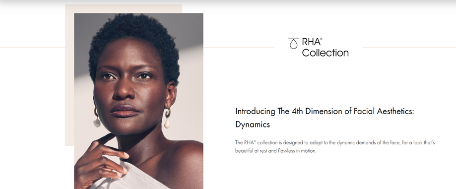 Beautiful at Rest. Flawless in Motion.  Introducing the RHA® Collection of designer fillers — exclusively available at select aesthetic practices.