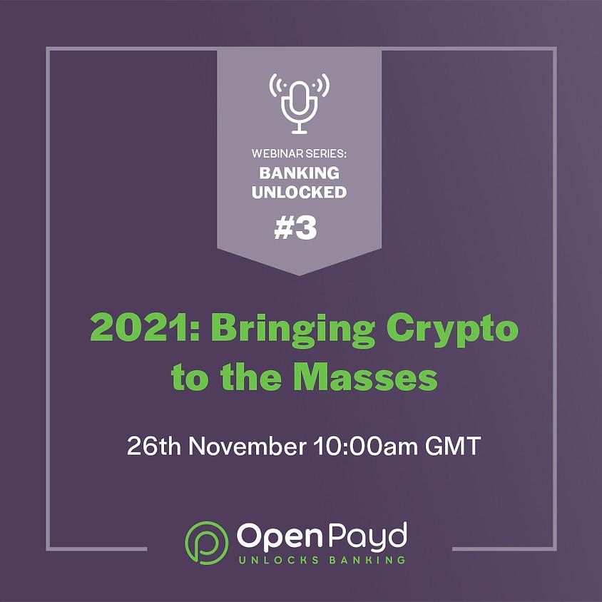 2021: Bringing Crypto to the Masses
