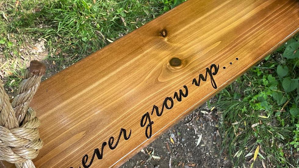 Never Grow Up Rectangle Timber Swing