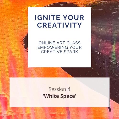 Ignite Your Creativity Online art class Wk 4 'White Space'