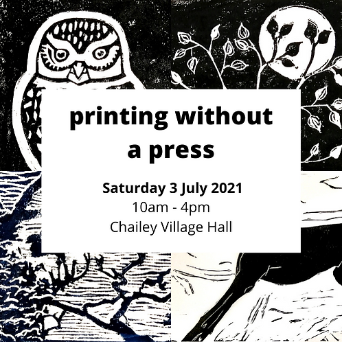 Printing without a Press - Saturday 3 July 2021 - Chailey Village Hall