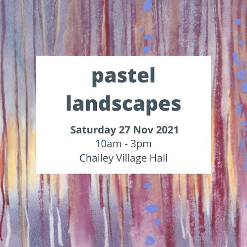 Pastel Landscapes - Saturday 27 November 2021 - Chailey Village Hall