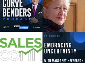 Curve Benders Podcast - Embracing Uncertainty with Margaret Heffernan
