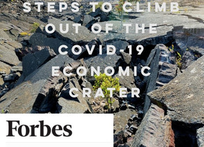 @Forbes - Three Critical Steps To Climb Out Of The Covid-19 Economic Crater with Mark Kaiser