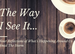 The Way I See It… Amid the Storm