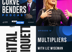Curve Benders Podcast - Multipliers with Liz Wiseman