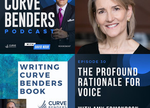 Curve Benders Podcast - The Profound Rationale for Voice with Amy Edmondson