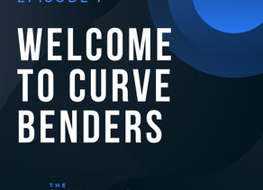 Welcome to The Curve Benders Podcast