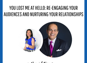 You lost me at hello: Re-engaging your audiences and nurturing your relationships
