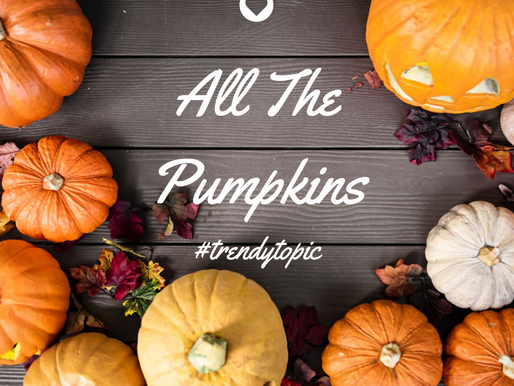 This week's #trendytopic! All The Pumpkins