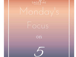 Focus -> Five Monday