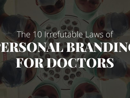 10 Irrefutable Laws of Personal Branding for Doctors