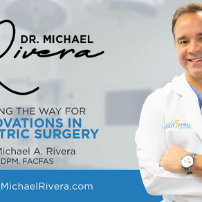 Client Spotlight   Dr. Michael Rivera, Podiatric Surgeon