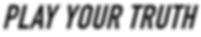 NICKARIA-PLAYYOURTRUTH-TEXT-LINE-BLCK (1