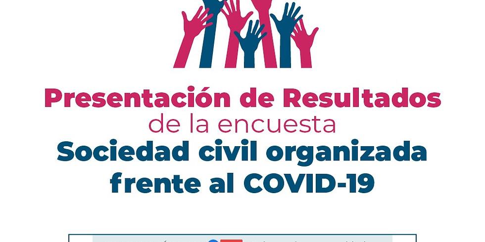 Presentación de Resultados de la encuesta sociedad civil organizada frente la COVID-19