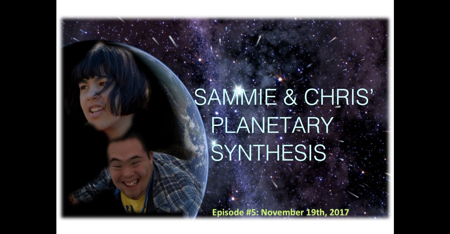 Sam & Chris' Planetary Synthesis Episode #5