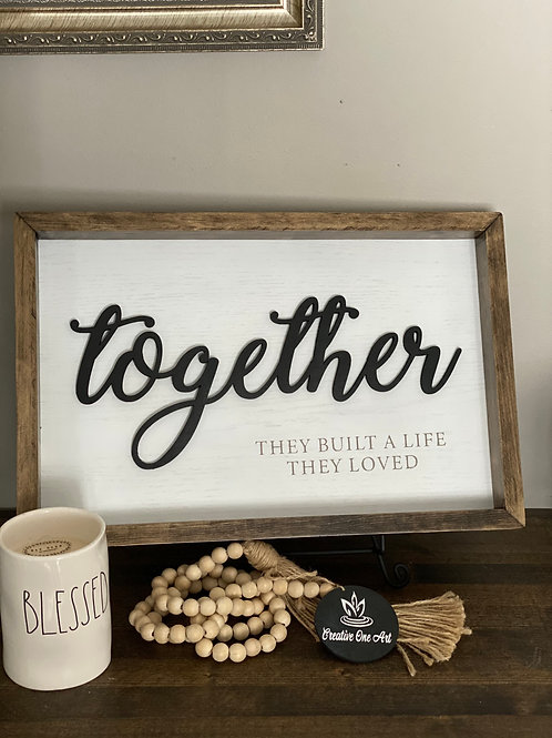 Together - They Build a Life They Loved 12x19