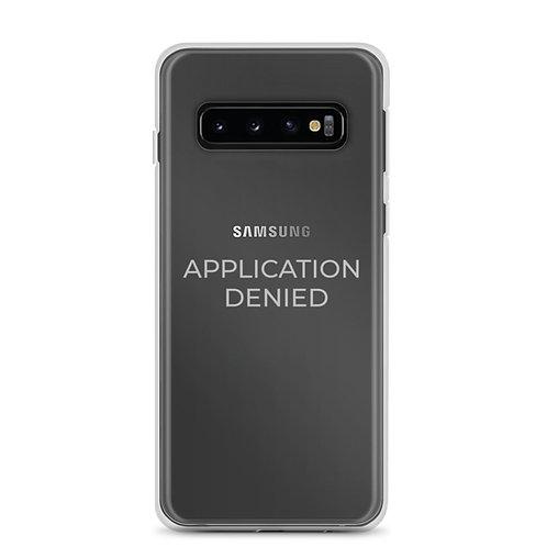 Application Denied - Samsung Case