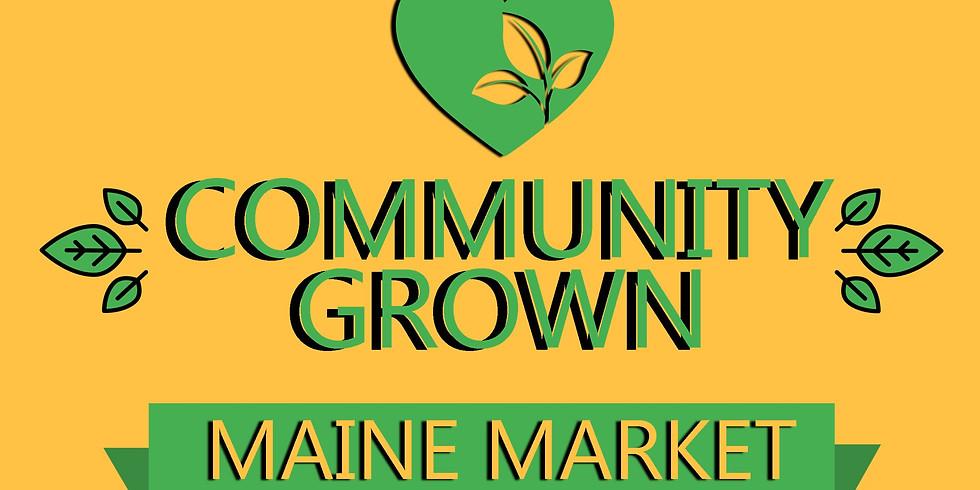 COMMUNITY GROWN - MAINE MARKET