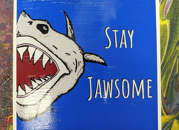 Stay Jawsome