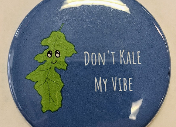 Don't Kale My Vibe