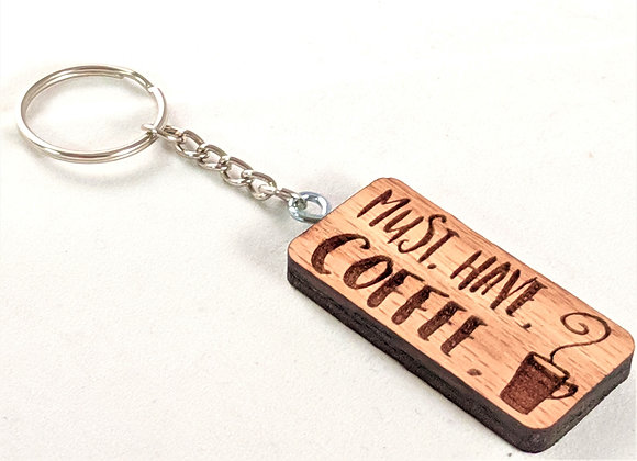 Must Have Coffee Keychain