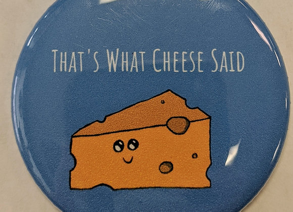 That's What Cheese Said
