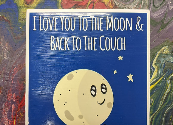 I Love You to the Moon & Back to the Couch