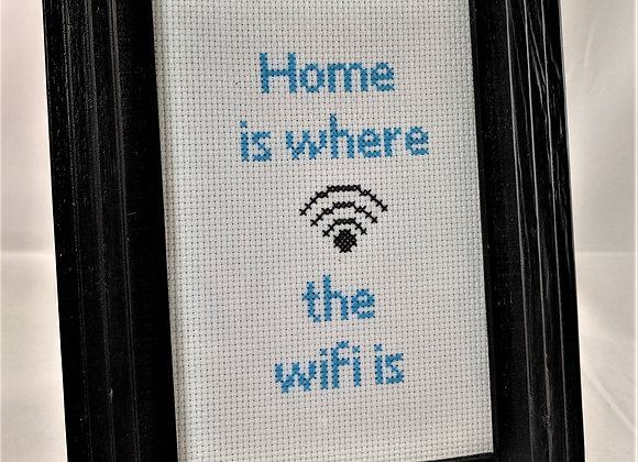 Home Decor - Home is Where the Wifi Is Cross Stitch