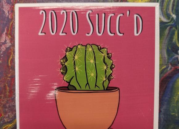 2020 Succ'd