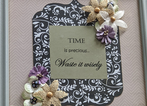 Time is Precious. Waste it Wisely Frame