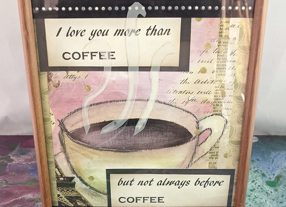 I Love You More than Coffee But Not Always Before Coffee Collage