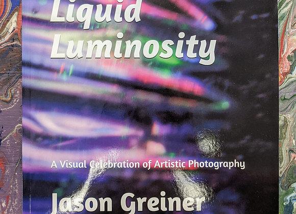 Liquid Luminosity by: Jason Greiner