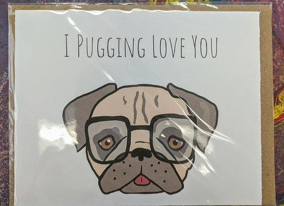 I Pugging Love You