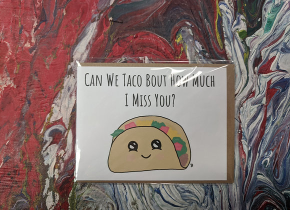 Can We Taco Bout How Much I Miss You?