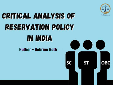 Critical Analysis of Reservation Policy with reference to Maratha Reservation Case