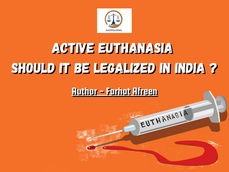 """""""EUTHANASIA: SHOULD IT BE LEGALIZED IN INDIA?"""""""