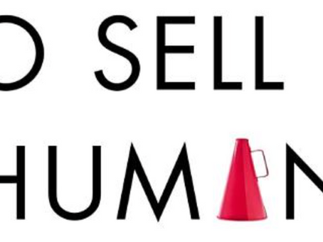 To Sell is Human by Daniel H. Pink ~ 2 minute read